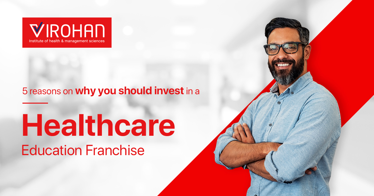 5 Reasons why you invest in a Healthcare Education Franchise